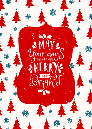 Typographic style Christmas greeting card template with Christmas trees, snowflakes and text May Your Days Be Merry and Bright.