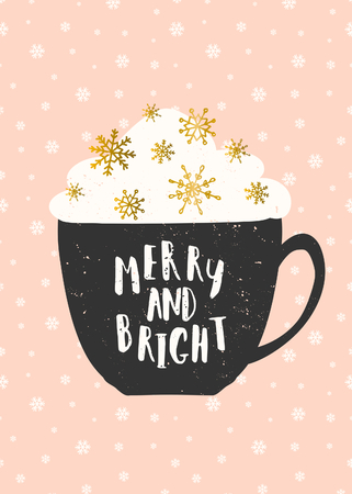 bright: Christmas greeting card template in pink, gold, white and black. A cup of warm beverage decorated with whipped cream and gold foil snowflakes on a background with snowfall. Hand lettered text Merry and Bright.
