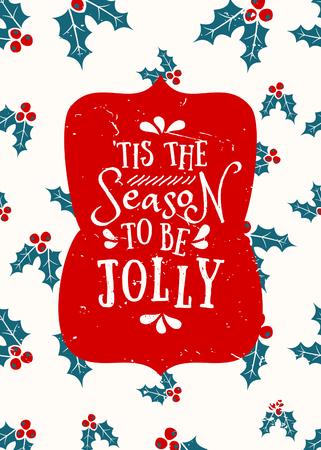 Typographic style Christmas greeting card template with holly pattern and text Tis the Season to Be Jolly. Illustration