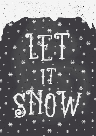 let: Chalkboard style Christmas greeting card template with snowflakes and text Let It Snow.