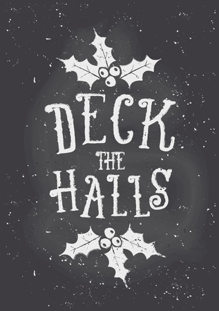 deck: Chalkboard style Christmas greeting card template with text Deck the Halls and holly decoration. Illustration