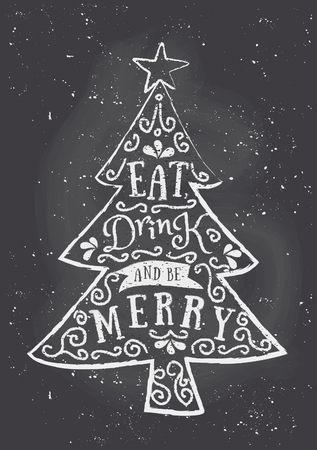 Chalkboard style Christmas greeting card template with Christmas tree and text Eat, Drink and Be Merry.