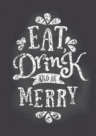 carol: Chalkboard style Christmas greeting card template with text Eat, Drink and Be Merry.