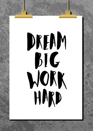 big size: Motivational quote poster with golden clips against an old concrete wall. Dream Big Work Hard brush lettered quote. Modern and stylish design, A4 size, scalable to any dimension.