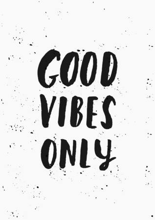 vibes: Modern and stylish typographic design poster. Hand lettered text Good Vibes Only in black on white background.