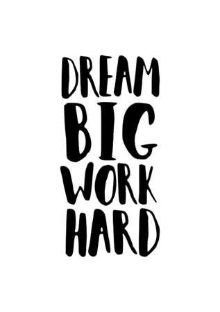 big size: Motivational quote poster in black and white. Dream Big Work Hard brush lettered quote. Modern and stylish design, A4 size, scalable to any dimension.
