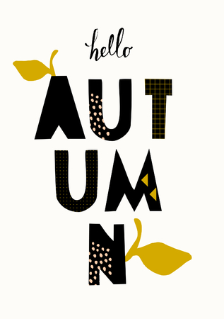 HI: Typographic style design for the autumn season with black letters, leaf decoration and geometric elements, isolated on white background. Modern and creative brochure, poster, wall art, greeting card template.