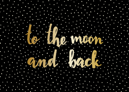 romance: Typographic design greeting card for Valentines Day with text To the Moon and Back. Hand lettered message in golden on black background.
