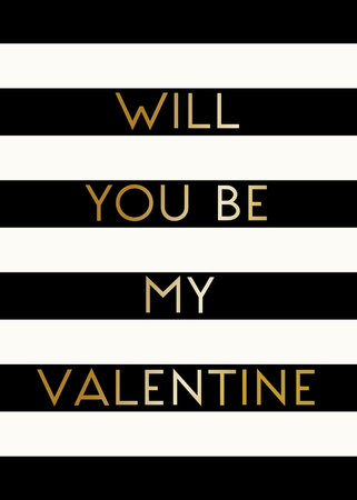 romance: Modern and stylish greeting card template for Valentines Day with text in gold on black and cream striped background. Illustration