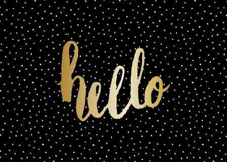 hand lettered: Typographic design greeting card for Valentines Day with text Hello. Hand lettered message in golden on black background.
