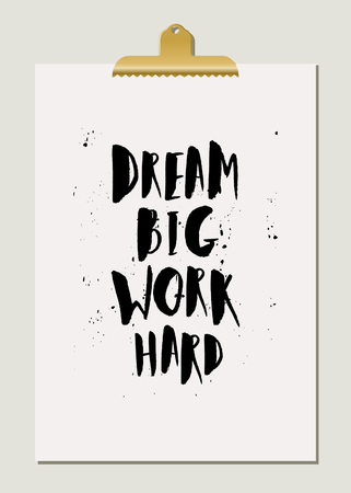 sheet of paper: Dream Big Work Hard - inspirational quote poster design. Hand lettered text in black on cream paper with golden clip. Illustration
