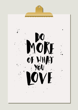 do: Do More of What You Love - inspirational quote poster design. Hand lettered text in black on cream paper with golden clip.