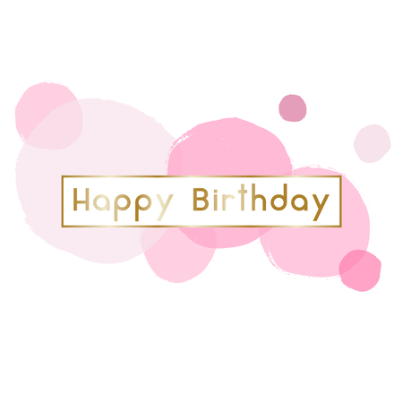 watercolour: Birthday greeting card design with text Happy Birthday in gold and pink bubbles in the background.