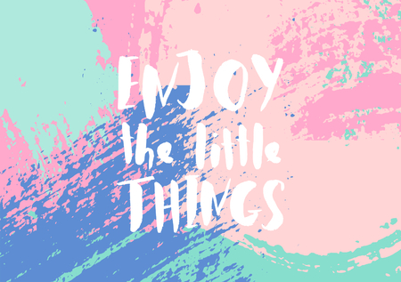 Enjoy the little things - inspirational quote poster design.