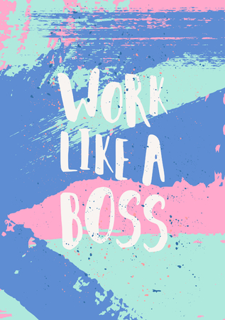 smudge: Work like a boss - inspirational quote poster design. Illustration