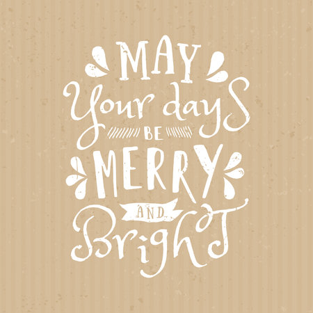 christmas postcard: May Your Days be Merry and Bright - typographic design greeting card template with text in white on craft paper background.