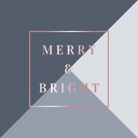 Christmas design with text Merry & Bright in rose gold on geometric Illustration