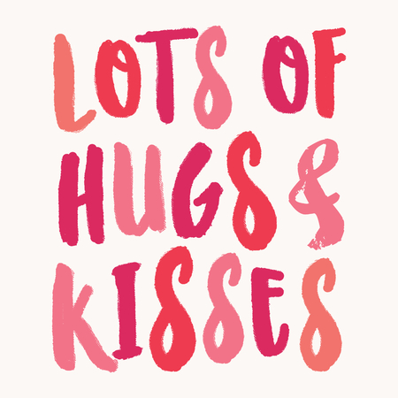 Lots of Hugs and Kisses. Valentines Day greeting card template with colorful typographic design on white background. Cute and playful vector romantic card, wedding initation, wall art design.