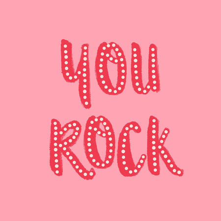You Rock. Valentines Day greeting card template with colorful typographic design on pink background. Cute and playful vector romantic card, t-shirt, wall art design.