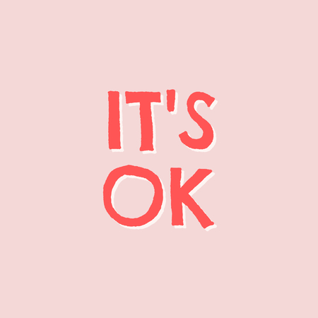 Its Ok - typographic design square template in pastel pink, white and red.