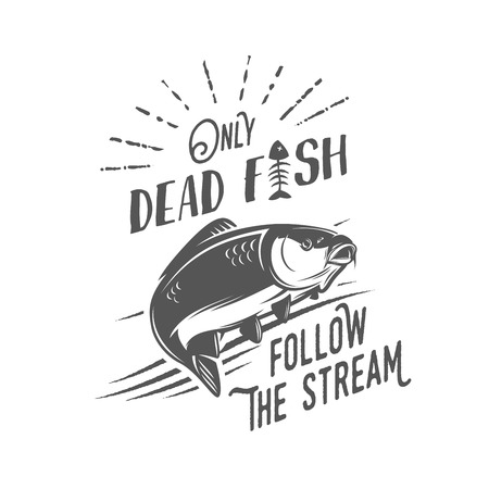 dead fish: Vintage motivational typographic illustration - Only dead fish follow the stream