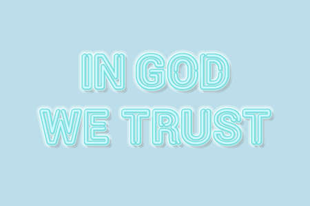In God we trust american motto soft blue neon letters lights off. Soft shadows. Light blue background. Vector illustration.