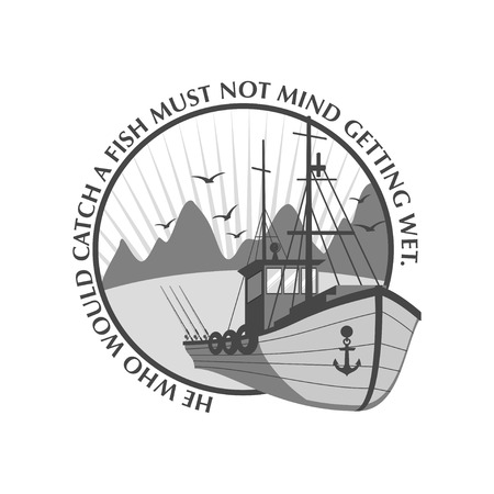 fishing industry: Fishing ship emblem with proverb