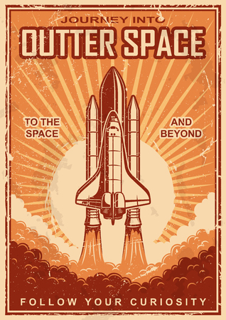 spaceship: Vintage space suttle poster on grunge sacratched backround. Space theme. Motivation poster. Illustration