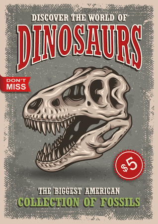 Vintage dinosaurs poster with skull of tyrannosaur with text, badges and grunge texture. Show, exhibition, park.