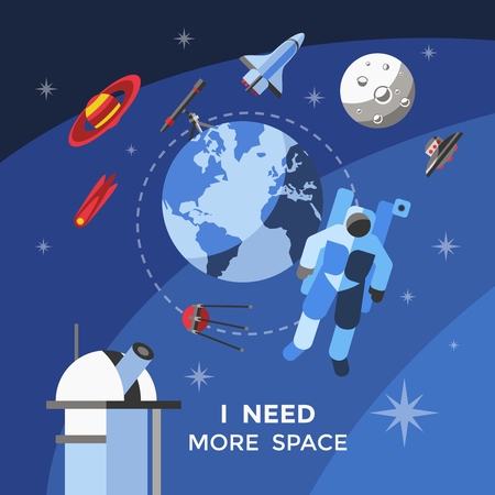 in need of space: Space concept poster with elements of galaxy planet and astronaut and headline I need more space vector illustration