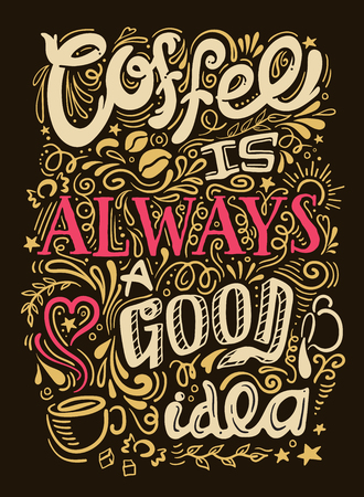 Coffee quote lettering looks like graffiti on black background with coffee is always good idea description illustration