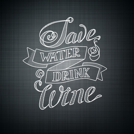 Typographic design concept with humorous phrase Save water drink wine on dark background. Isolated vector illustration. Ilustração