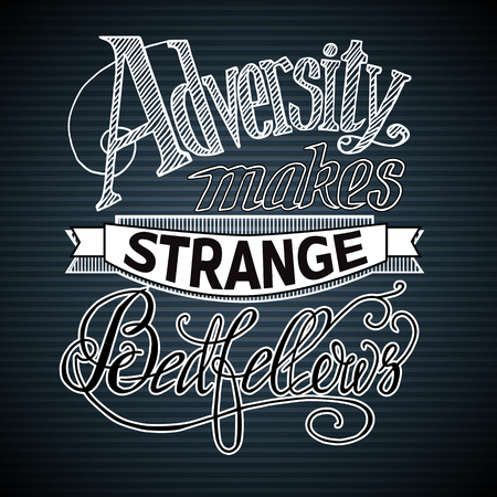 Calligraphic design concept with stylized quote, Adversity makes strange bedfellows on striped background. Isolated vector illustration.