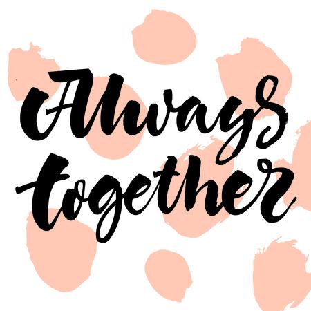 Modèle élégant typographique romantique avec lettrage noir Always Together sur illustration vectorielle de fond de taches légères