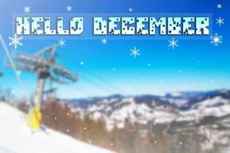 Hello December mountains skiing resort
