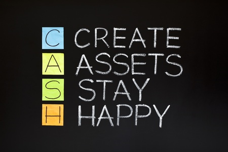 acronym: CASH acronym - CREATE ASSETS STAY HAPPY made with sticky notes and white chalk on a blackboard.