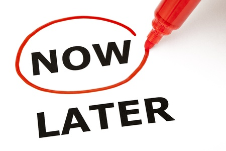 selected: Choosing Now instead of Later, selected with red marker. Stock Photo