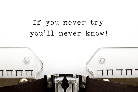 If you never try you'll never know! printed on an old typewriter. Standard-Bild