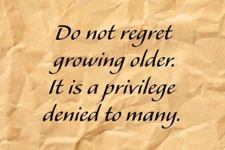 Do Not Regret Growing Older Positive Aging Quote 版權商用圖片
