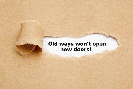 Oude manieren zullen geen nieuwe deuren openen Citaat Stockfoto