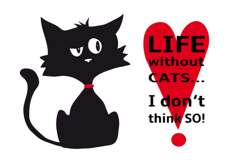 Cynical cat with quote Life without cats I do not think so, funny animal, isolated on white background, black and white Illustration