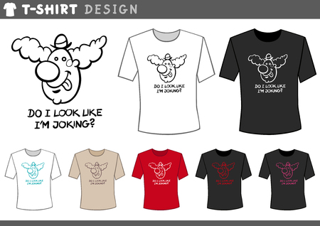 joking: Illustration of T-Shirt Design Template Clown and Humorous Text Illustration