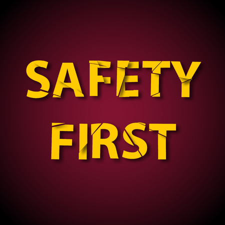 safety first: Vector background with message Safety First.