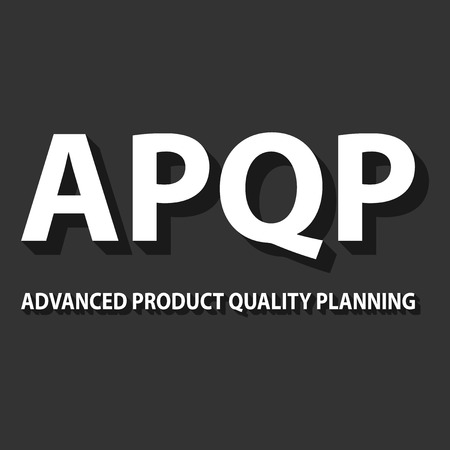 product design specification: illustration of APQP framework. APQP is set of procedures and techniques used to develop products especially in the industrial sector and manufacturing