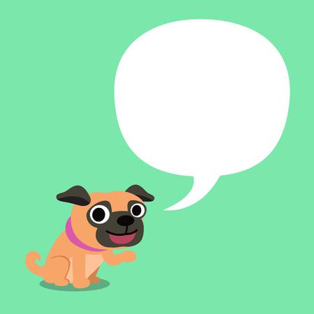 Cartoon character a pug dog and speech bubble