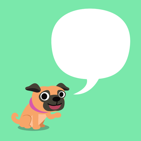Cartoon character a pug dog and speech bubble