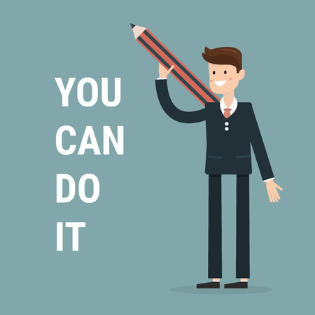 Businessman holding pencil and text you can do it. Inspiration concept. Cartoon Vector Illustration.