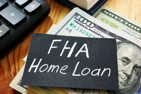 Text sign showing hand written words FHA Home loan