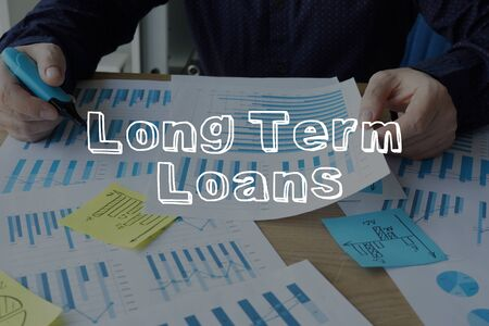 Long term loans is shown on the conceptual business photo