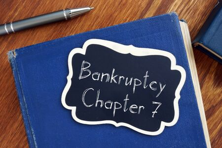 Bankruptcy Chapter 7 is shown on the conceptual business photo